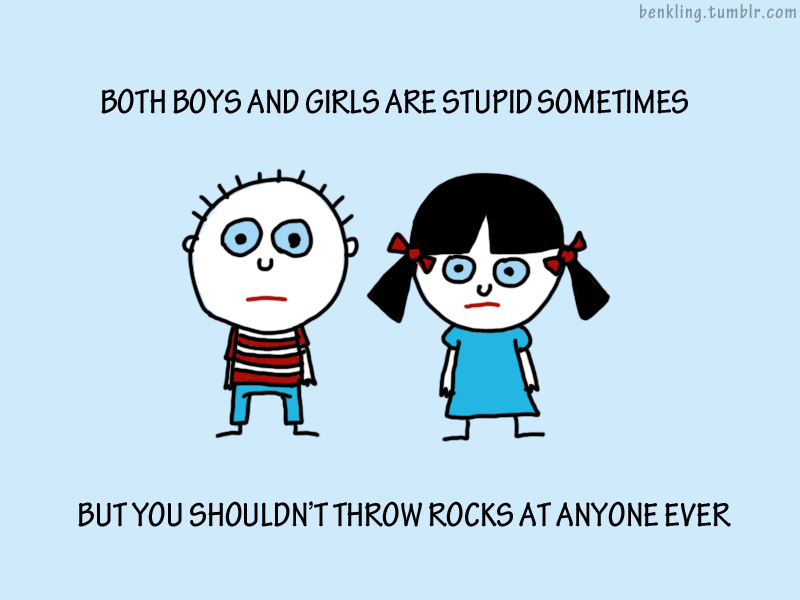 File:Both Boys and Girls are Stupid Sometimes - But you Should not Throw Rocks at Anyone Ever.png