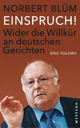 Norbert Bluem - Einspruch - Wider die Willkuer an deutschen Gerichten.jpg