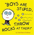 Boys are Stupid - Throw Rocks at Them (Book).jpg