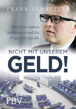 Frank Schaeffler - Nicht mit unserem Geld.jpg