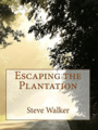 Steve Walker - Escaping the Plantation.png