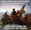 War is when your Government tells you who the Enemy is - Revolution is when you figure it out for yourself.jpg