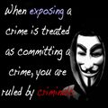 When exposing a crime is treated as committing a crime you are ruled by criminals.jpg